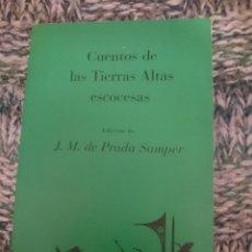 Libros de segunda mano: CUENTOS DE LAS TIERRAS ALTAS ESCOCESAS. Lote 210616378