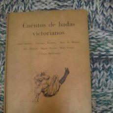 Libros de segunda mano: CUENTOS DE HADAS VICTORIANOS. Lote 210616400