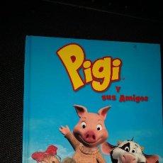 Libros de segunda mano: LIBRO DE PIGI Y SUS AMIGOS - UN MUNDO DE AVENTURA Y DIVERSIÓN - TAPA DURA AÑO 2007. Lote 210842844
