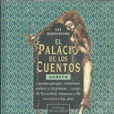 Libros de segunda mano: EL PALACIO DE LOS CUENTOS - AGOSTO - ULF DIEDERICHIS - CÍRCULO DE LECTORES. Lote 211401850