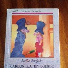 Libros de segunda mano: CARBONILLA UN DUENDE CON CHISTERA Y ZAPATILLAS. EMILIO SAN JUAN. COLECCIÓN A TODA MAQUINA.. Lote 211789476