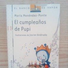 Libros de segunda mano: BARCO DE VAPOR SERIE BLANCA - EL CUMPLEAÑOS DE PUPI. Lote 211789503