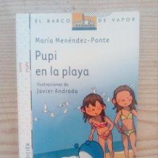 Libros de segunda mano: BARCO DE VAPOR SERIE BLANCA - PUPI EN LA PLAYA. Lote 211789566