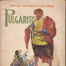 Libros de segunda mano: CUENTO COLECCION CUENTOS ILUSTRADOS PARA NIÑOS PULGARCITO RAMON SOPENA. Lote 211793461