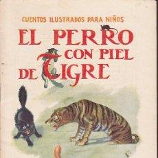 Libros de segunda mano: CUENTO COLECCION CUENTOS ILUSTRADOS PARA NIÑOS EL PERRO CON PIEL DE TIGRE RAMON SOPENA. Lote 211793592