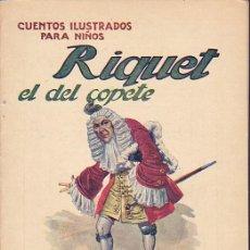 Libros de segunda mano: CUENTO COLECCION CUENTOS ILUSTRADOS PARA NIÑOS RIQUET EL DEL COPETE RAMON SOPENA. Lote 211793691