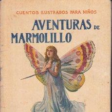 Libros de segunda mano: CUENTO COLECCION CUENTOS ILUSTRADOS PARA NIÑOS AVENTURAS DE MARMOLILLO RAMON SOPENA. Lote 211793767