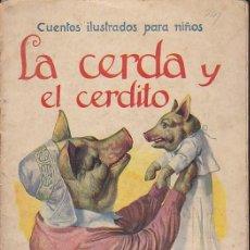 Libros de segunda mano: CUENTO COLECCION CUENTOS ILUSTRADOS PARA NIÑOS LA CERDA Y EL CERDITO RAMON SOPENA. Lote 211793896