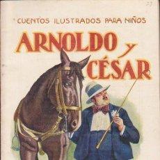 Libros de segunda mano: CUENTO COLECCION CUENTOS ILUSTRADOS PARA NIÑOS ARNOLDO Y CESAR RAMON SOPENA. Lote 211793928