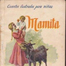 Libros de segunda mano: CUENTO COLECCION CUENTOS ILUSTRADOS PARA NIÑOS MAMITA RAMON SOPENA. Lote 211793968