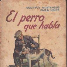 Libros de segunda mano: CUENTO COLECCION CUENTOS ILUSTRADOS PARA NIÑOS EL PERRO QUE HABLA RAMON SOPENA. Lote 211794012
