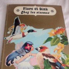 Libros de segunda mano: FLORE ET DINK CHEZ LES OISEAUX. VOYAGE AU PAYS DES OISEAUX.1973,FRANCES. Lote 213445942