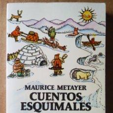 Libros de segunda mano: CUENTOS ESQUIMALES, POR MAURICE METAYER Y CARMEN ANDRADA (AUSTRAL JUVENIL/ESPASA-CALPE, 1984).. Lote 213876482