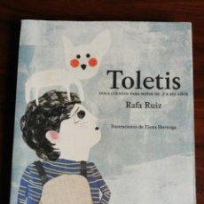 Libros de segunda mano: TOLETIS. DOCE CUENTOS PARA NIÑOS DE 7 A 107 AÑOS. RAFA RUIZ. 2010. Lote 214295710