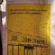 Libros de segunda mano: ANTIGUO Y RARO CUENTO PUBLICIDAD ALMACENES SAN BLAS BLASITO EL DE LA AVENIDA BADAJOZ. Lote 214391506