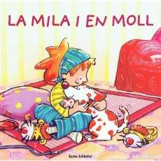 Libros de segunda mano: LA MILA I EN MOLL EVA SANTANA. Lote 214533545