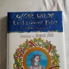 Libros de segunda mano: LIBRO OSCAR WILDE EL PRÍNCIPE FELIZ Y OTROS CUENTOS ILUSTRADOS POR CARMEN SÁEZ SUSAETA. Lote 214645511