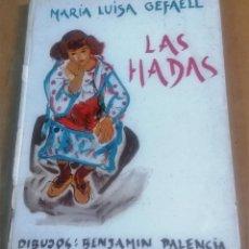 Libros de segunda mano: MARÍA LUISA GEFAELL, LAS HADAS. BENJAMÍN PALENCIA, 1ª EDICIÓN. Lote 214656208