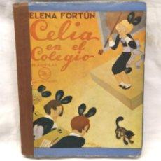Libros de segunda mano: CELIA EN EL COLEGIO DE ELENA FORTÚN, EDIT AGUILAR, DIBUJOS DE MOLINA GALLENT. Lote 215224260