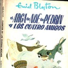 Libros de segunda mano: ENID BLYTON : EL ARCA DE NOÉ DE PEDRÍN Y LOS CUATRO AMIGOS (BUENAS NOCHES MOLINO 1967). Lote 215465982