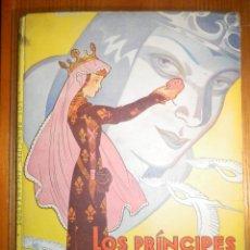 Libros de segunda mano: CUENTO INFANTIL AÑOS 40´S, LOS PRÍNCIPES ENCANTADOS - EDITORIAL TOR - 1947. Lote 215540273