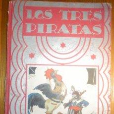 Libros de segunda mano: CUENTO INFANTIL AÑOS 30´S, LOS TRES PIRATAS - SATURNINO CALLEJA - CUENTOS DE PLATA - AÑO 1936. Lote 215551692