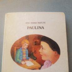 Libros de segunda mano: ANA MARÍA MATUTE PAULINA 1982 DIBUJOS DE CESCA JAUME EDITORIAL LUMEN. Lote 215565296