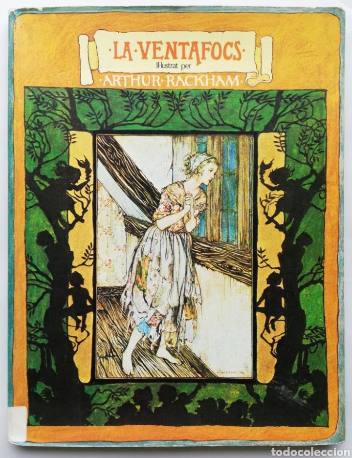 LA VENTAFOCS -1975~1ª ED. - ILUS. POR ARTHUR RACKHAM - ED. AYMÀ , BCN - EN CATALÁN - PJRB (Libros de Segunda Mano - Literatura Infantil y Juvenil - Cuentos)