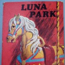Libros de segunda mano: LUNA PARK ED. CULTURA Y PROGRESO 1971. Lote 216431152