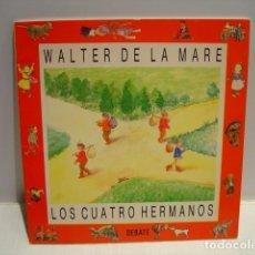 Libros de segunda mano: LOS CUATRO HERMANOS - WALTER DE LA MARE - DEBATE INFANTIL1993. Lote 216934531