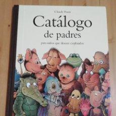 Libros de segunda mano: CATÁLOGO DE PADRES PARA NIÑOS QUE DESEEN CAMBIARLOS (CLAUDE PONTI). Lote 263685260