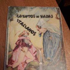Libros de segunda mano: CUENTOS DE HADAS ITALIANOS. 1953. EDITORIAL MOLINO.. Lote 218562772