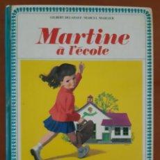Libros de segunda mano: MARTINE A L'ECOLE EDITORIAL CASTERMAN GILBERT DELAHAYE. Lote 218615186