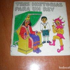 Libros de segunda mano: MARÍA NOVELL : TRES HISTORIAS PARA UN REY (LA GALERA, 1975) TEATRO INFANTIL.. Lote 218617751