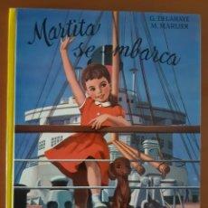 Libros de segunda mano: MARTITA SE EMBARCA EDITORIAL JUVENTUD GILBERT DELAHAYE. Lote 218617877