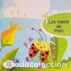 Libros de segunda mano: LOS TOPOS DE MATI. 1. BABY KIDS.. Lote 218618216