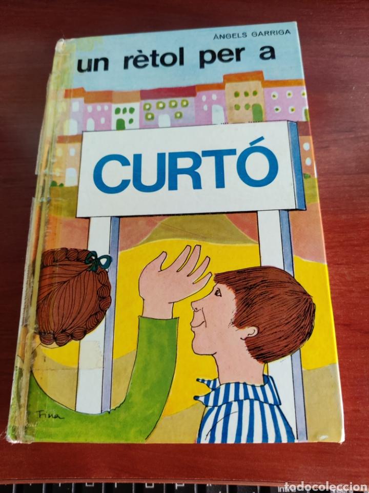 UN RETOL PER A CURTO ÁNGELS GARRIGA PRIMERA EDICIÓN 1967 (Libros de Segunda Mano - Literatura Infantil y Juvenil - Cuentos)