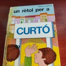 Libros de segunda mano: UN RETOL PER A CURTO ÁNGELS GARRIGA PRIMERA EDICIÓN 1967. Lote 219277862
