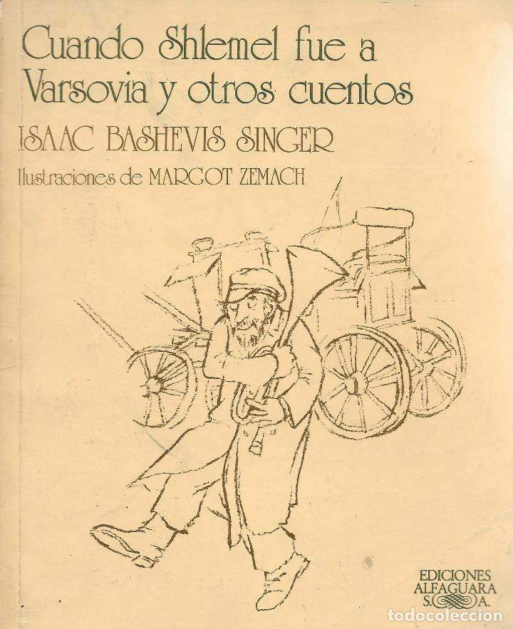 CUANDO SHLEMEL FUE A VARSOVIA Y OTROS CUENTOS, ISAAC BASHEVIS SINGER (Libros de Segunda Mano - Literatura Infantil y Juvenil - Cuentos)