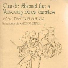 Libros de segunda mano: CUANDO SHLEMEL FUE A VARSOVIA Y OTROS CUENTOS, ISAAC BASHEVIS SINGER. Lote 220737038