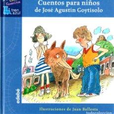 Libros de segunda mano: CUENTOS PARA NIÑOS DE JOSÉ AGUSTÍN GOYTISOLO (EDEBÉ, 2003). Lote 221341371