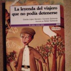 Libros de segunda mano: LA LEYENDA DEL VIAJERO QUE NO PODIA DETENERSE DE EVEREST. Lote 221455390