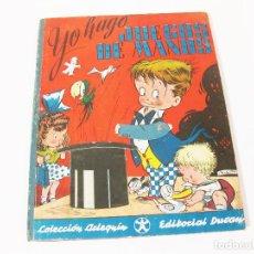 Libros de segunda mano: YO HAGO JUEGOS DE MANOS - CUENTO CON MOVIMIENTO - COLECCIÓN ARLEQUÍN EDITORIAL DURÁN 1947 - MAGIA. Lote 221866325