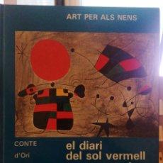 Libros de segunda mano: EL DIARI DEL SOL VERMELL JOAN MIRÓ. CONTE D'ORI. EDHASA.BARCELONA 1986.. Lote 221934662