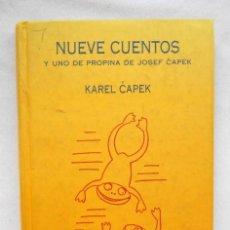 Libros de segunda mano: NUEVE CUENTOS Y UNO DE PROPINA - KAREL CAPEK EDITORIAL SIRUELA. Lote 221958086
