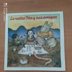 Libros de segunda mano: LA RATITA TITA Y SUS AMIGAS. Lote 222091876