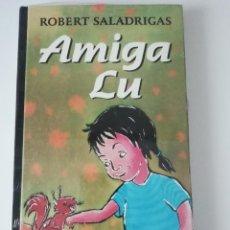 Libros de segunda mano: ROBERT SALADRIGAS - AMIGA LU (PRECINTADO). Lote 222233175
