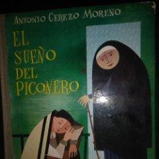 Libros de segunda mano: EL SUEÑO DEL PICONERO. Lote 222264275