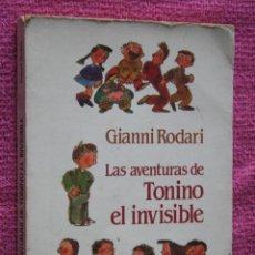 Libros de segunda mano: LAS AVENTURAS DE TONINO EL INVISIBLE (GIANNI RODARI) * LIBRO INFANTIL (LOS GRUMETES DE LA GALERA). Lote 222306433