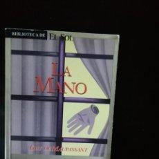 Libros de segunda mano: LA MANO, GUY DE MAUPASSANT. Lote 222575993